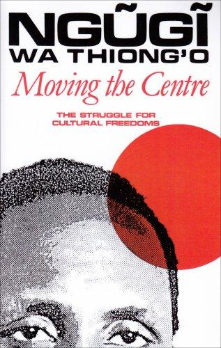 Moving the Centre (Studies in African Literature)