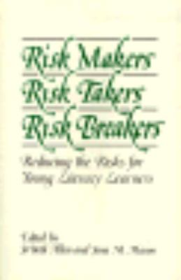 Risk Makers, Risk Takers, Risk Breakers: Reducing the Risks for Young Literacy Learners