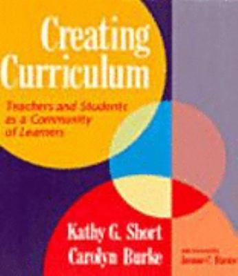 Creating Curriculum Teachers and Students As a Community of Learners