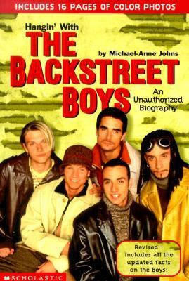 Hangin' with the Backstreet Boys: An Unauthorized Biography - Michael-Anne Johns - Paperback - REV