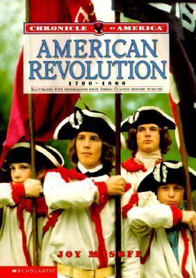American Revolution, 1700-1800 Joy Masoff