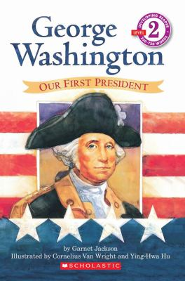 George Washington Our First President