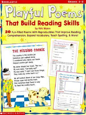 Playful Poems That Build Reading Skills 20 Fun-Filled Poems With Reproducibles That Improve Reading Comprehension, Expand Vocabulary, Teach Spelling, & More!