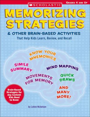 Memorizing Strategies & Other Brain-Based Activities That Help Kids Learn, Review, and Recall