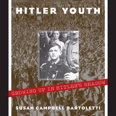 Hitler Youth Growing up in Hitler's Shadow