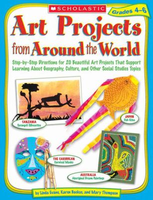 Art Projects from Around the World Grades 4-6