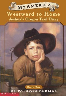 Westward to Home Joshua's Oregon Trail Diary