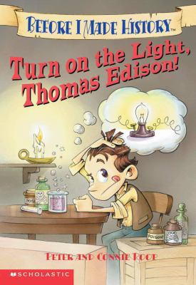 Turn on the Light, Thomas Edison!