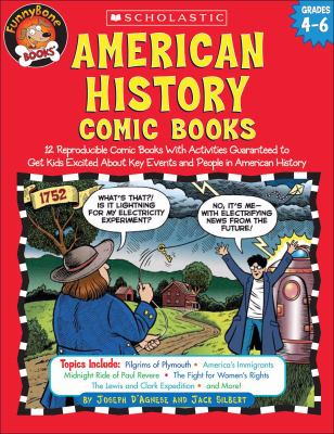 American History Comic Books 12 Reproducible Comic Books With Activities Guaranteed To Get Kids Excited About Key Events And People In American History