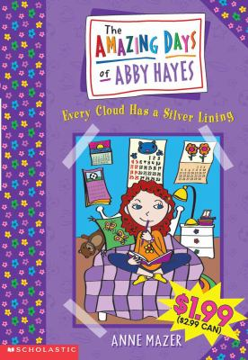 Every Cloud has a Silver Lining (The Amazing Days of Abby Hayes Series #1)