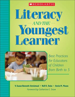 Literacy And the Youngest Learner Best Practices for Educators of Children from Birth to 5