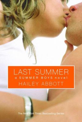 Last Summer A Summer Boys Novel
