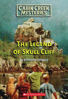 The Legend of Skull Cliff (Cabin Creek Mysteries Series #3)