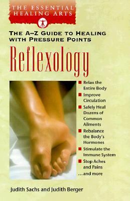 Reflexology: The A-Z Guide to Healing with Pressure Points