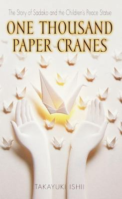 One Thousand Paper Cranes The Story of Sadako and the Children's Peace Statue