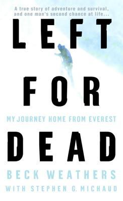 Left for Dead My Journey Home from Everest