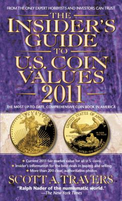 Insider's Guide to U. S. Coin Values 2011