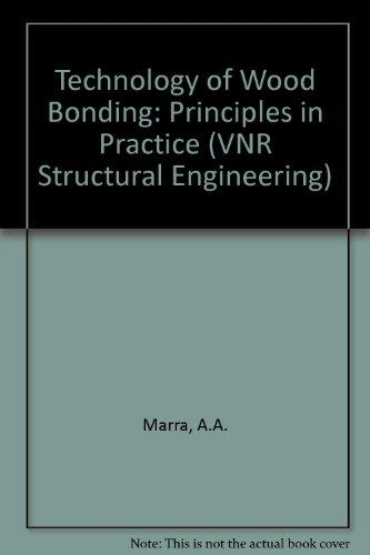 Technology of Wood Bonding : Principles in Practice (VNR Structural Engineering)