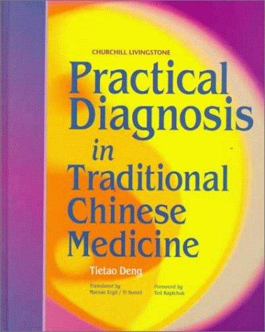 Practical Diagnosis in Traditional Chinese Medicine, 1e