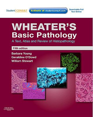 Wheater's Basic Pathology: A Text, Atlas and Review of Histopathology: With STUDENT CONSULT Online Access (Basic Histopathology (Wheater's/ Burkitt))