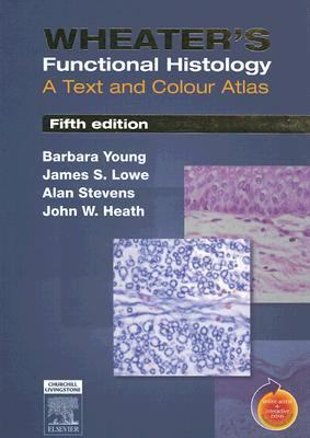 Wheater's Functional Histology A text and Colour Atlas