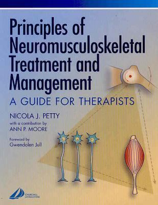 Principles of Neuromusculoskeletal Treatment and Management A Guide for Therapists