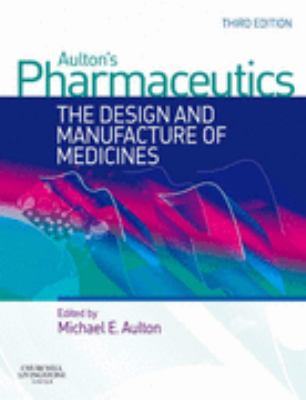 Pharmaceutics The Design and Manufacture of Medicines