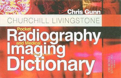 Churchill Livingstone Pocket Radiography and Medical Imaging Dictionary