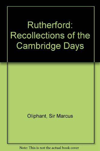 Rutherford: Recollections of the Cambridge Days