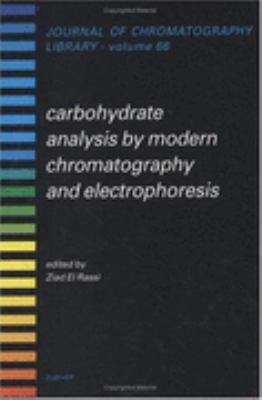 Carbohydrate Analysis by Modern Chromatography and Electrophoresis