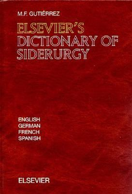 Elsevier's Dictionary of Siderurgy In Four Languages English, German, French and Spanish
