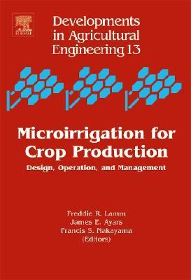 Microirrigation for Crop Production Design, Operation, And Management