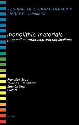 Monolithic Materials Preparation, Properties, and Applications