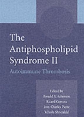 Antiphospholipid Syndrome II Autoimmune Thrombosis