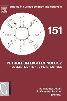 Petroleum Biotechnology Developments And Perspectives