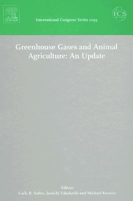 Greenhouse Gases and Animal Agriculture An Update Proceedings of the 2nd International Conference on Greenhouse Gases and Animal Agriculture, held in Zurich, Switzerland, Between 20 and 24