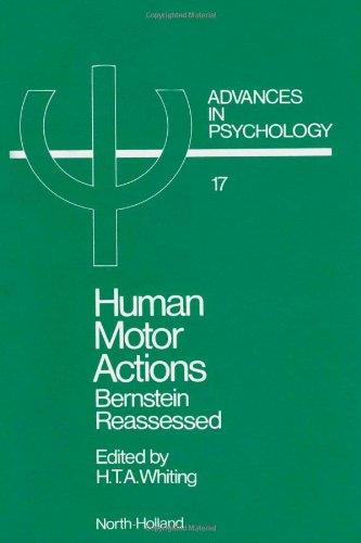Human Motor Actions: Bernstein Reassessed (Advances in Psychology)