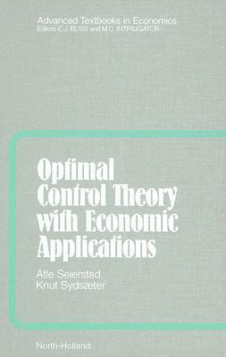 Optimal Control Theory with Economic Applications - Atle Seierstad - Hardcover