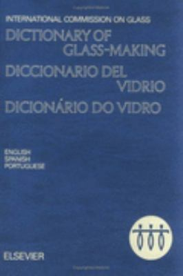 Dictionary of Glass-Making/Diccionario Del Vidrio/Dicionario Do Vidro