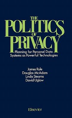 Politics of Privacy Planning for Personal Data Systems As Powerful Technologies