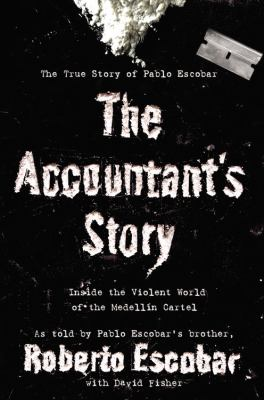 The Accountant's Story: Inside the Violent World of the Medelln Cartel