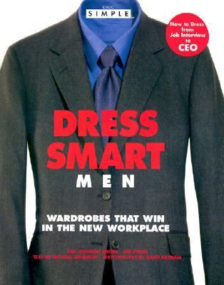 Dress Smart Men Wardrobes That Win in the New Workplace