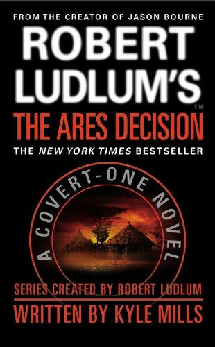 Robert Ludlum's(TM) The Ares Decision (Covert-One Series)
