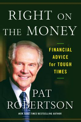 Right on the Money: Financial Advice for Tough Times - Robertson, Pat pdf epub