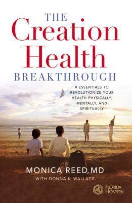 Creation Health Breakthrough 8 Essentials to Revolutionize Your Health Physically, Mentally, And Spiritually
