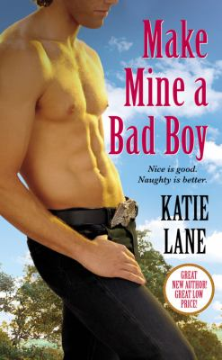 Make Mine a Bad Boy (A Deep in the Heart of Texas novel)