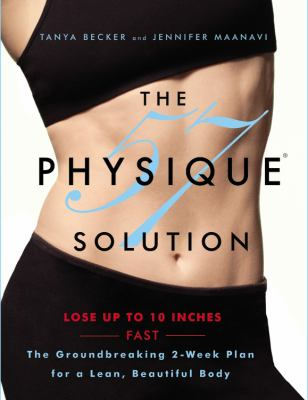 Physique 57(TM) Solution : The Groundbreaking 2-Week Plan for a Lean, Beautiful Body