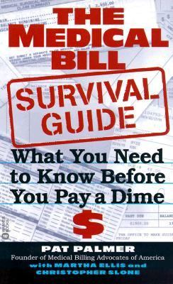 Medical Bill Survival Guide: What You Need to Know before You Pay a Dime - Pat Palmer - Mass Market Paperback