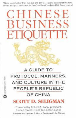 Chinese Business Etiquette A Guide to Protocol, Manners, and Culture in the People's Republic of China