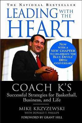 Leading With the Heart Coach K's Successful Strategies for Basketball, Business, and Life